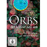 """Orbs - Der Schleier hebt sich. Was wir sehen, ist nur der Anfangvon """"James Gilliland"""""""