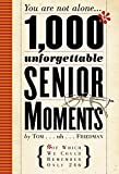 1,000 Unforgettable Senior Moments: Of Which We Could Remember Only 246 (English Edition)