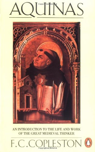 Aquinas: An Introduction to the Life and Work of the Great Medieval Thinker (Penguin Philosophy)