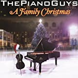 A Family Christmas The Piano Guys