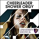 Cheerleader Shower Orgy: University Erotica | Lucy Pant