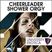 Cheerleader Shower Orgy: University Erotica | [Lucy Pant]