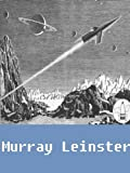 Works of Murray Leinster (21 books and stories) [Illustrated]