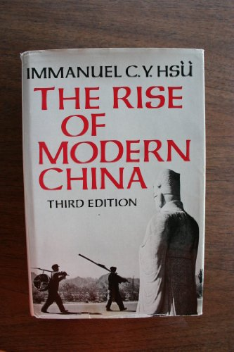 The Rise of Modern China, by Immanuel C.Y. Hsu