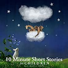 10 Minute Short Stories for Children (       UNABRIDGED) by Hans Christian, Beatrix Potter Narrated by Nicki White