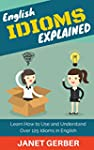 English Idioms Explained: Learn How t...
