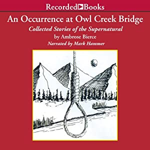An Occurrence at Owl Creek Bridge: Collected Stories of the Supernatural | [Ambrose Bierce]