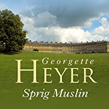 Sprig Muslin (       UNABRIDGED) by Georgette Heyer Narrated by Sian Phillips