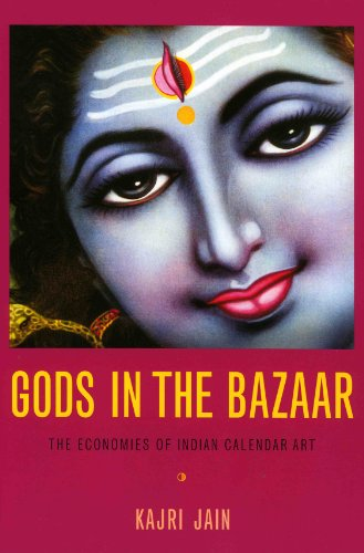 Gods in the Bazaar: The Economies of Indian Calendar Art (Objects/Histories)