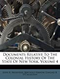 img - for Documents Relative To The Colonial History Of The State Of New York, Volume 4 book / textbook / text book