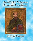 Life of Saint Columba Apostle of Scotland