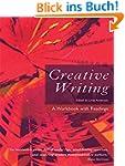 Creative Writing: A Workbook with Rea...