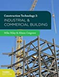 img - for Construction Technology 2: Industrial and Commercial Building book / textbook / text book