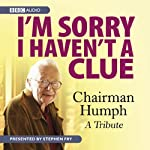 I'm Sorry I Haven't A Clue: Chairman Humph - A Tribute | BBC Audiobooks