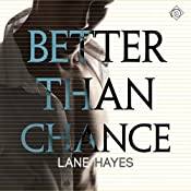 Better Than Chance: Better Than, Book 2 | Lane Hayes