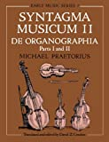 Syntagma Musicum II: De Organographia Parts I and II (Oxford Early Music Series)