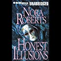 Honest Illusions (       UNABRIDGED) by Nora Roberts Narrated by Sandra Burr