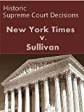 New York Times Co. v. Sullivan 376 U.S. 254 (1964) (50 Most Cited Cases)
