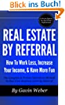 Real Estate By Referral: How To Work...
