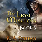 The Lion Mistress: Book 2 (The Horse Mistress 6) | R. A. Steffan