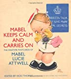 img - for Mabel Keeps Calm and Carries On: The Wartime Postcards of Mabel Lucie Attwell book / textbook / text book