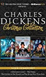 Charles Dickens Christmas Collection: A Radio Dramatization Including A Christmas Carol, A Holiday Sampler, and The Chimes