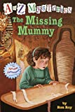 The Missing Mummy (A to Z Mysteries) (0375802681) by Roy, Ron