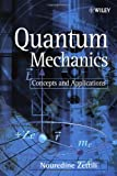 Quantum Mechanics: Concepts and Applications (0471489441) by Nouredine Zettili