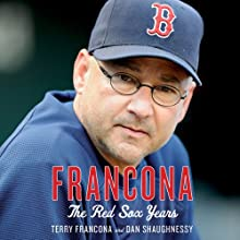 Francona: The Red Sox Years (       UNABRIDGED) by Terry Francona, Dan Shaughnessy Narrated by Jeff Gurner