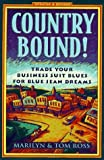 img - for Country Bound!: Trading Your Business Suit Blues for Blue Jean Dreams Rev Upd Su edition by Ross, Marilyn Heimberg, Ross, Tom (1997) Paperback book / textbook / text book