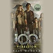 Rebellion: The 100, Book 4 | Kass Morgan