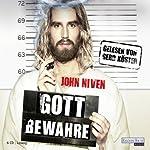 Gott bewahre | John Niven