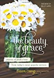 The Beauty of Grace: Stories of Gods Love from Todays Most Popular Writers