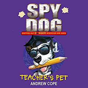 Spy Dog: Teacher's Pet Audiobook