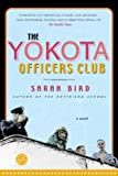Sarah Bird The Yokota Officers Club