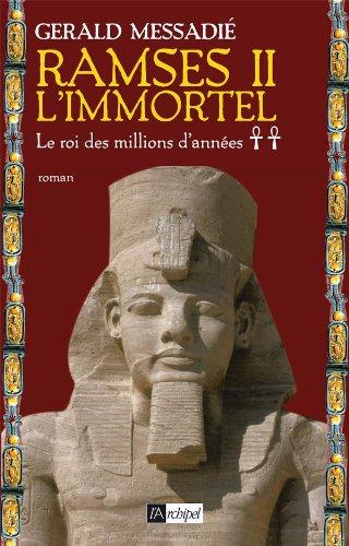 Ramsès II l'immortel (2) : Le roi des millions d'années