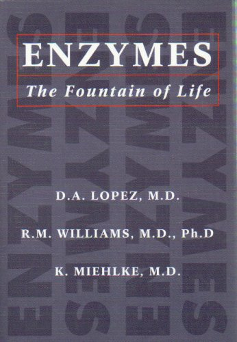 Enzymes: The Fountain of Life, K. Miehlke, R. M. Williams, D. A. Lopez