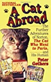 img - for A Cat Abroad: The Further Adventures of Norton, the Cat Who Went to Paris, and His Human [Paperback] [1994] (Author) Peter Gethers book / textbook / text book