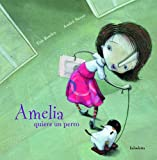 img - for Amelia quiere un perro / Amelia wants a dog (Spanish Edition) book / textbook / text book