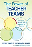 img - for The Power of Teacher Teams: With Cases, Analyses, and Strategies for Success book / textbook / text book