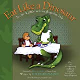 Image of Eat Like a Dinosaur: Recipe & Guidebook for Gluten-free Kids