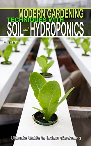 modern-gardening-techniques-with-soil-and-hydroponics-hydroponic-books-ultimate-guide-to-indoor-gard