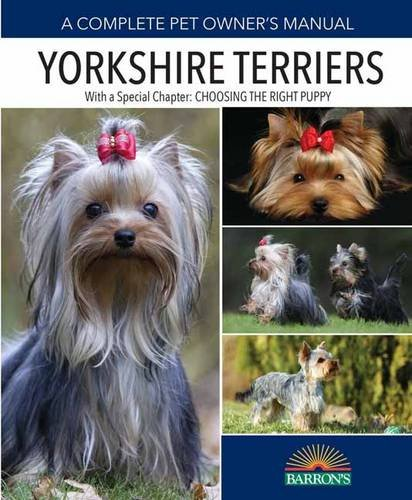 Yorkshire Terriers (Barron's Complete Pet Owner's Manuals (Paperback)) (A Complete Pet Owners Manual compare prices)