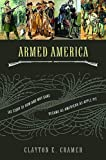 img - for Armed America: The Remarkable Story of How and Why Guns Became as American as Apple Pie book / textbook / text book