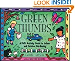 Green Thumbs: A Kid's Activity Guide...
