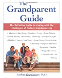 The Grandparent Guide : The Definitive Guide to Coping with the Challenges of Modern Grandparenting