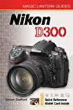 Simon Stafford Nikon D300 (Magic Lantern Guides)