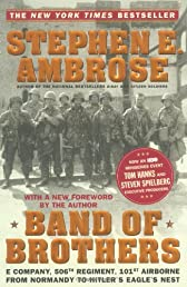 Band of Brothers : E Company, 506th Regiment, 101st Airborne from Normandy to Hitler's Eagle's Nest
