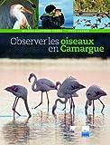 echange, troc Michel Gauthier-Clerc, Yves Kayser - Observer les oiseaux en Camargue