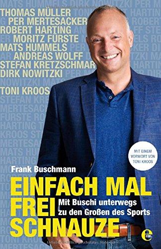 Einfach mal frei Schnauze: Mit Buschi unterwegs zu den Großen des Sports das Buch von Frank Buschmann - Preis vergleichen und online kaufen